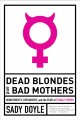 Go to record Dead blondes and bad mothers:  monstrosity, patriarchy, an...