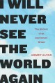 Go to record I will never see the world again:  the memoir of an impris...